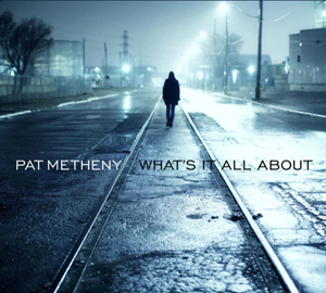 What's.It.All.About.Pat.Metheny